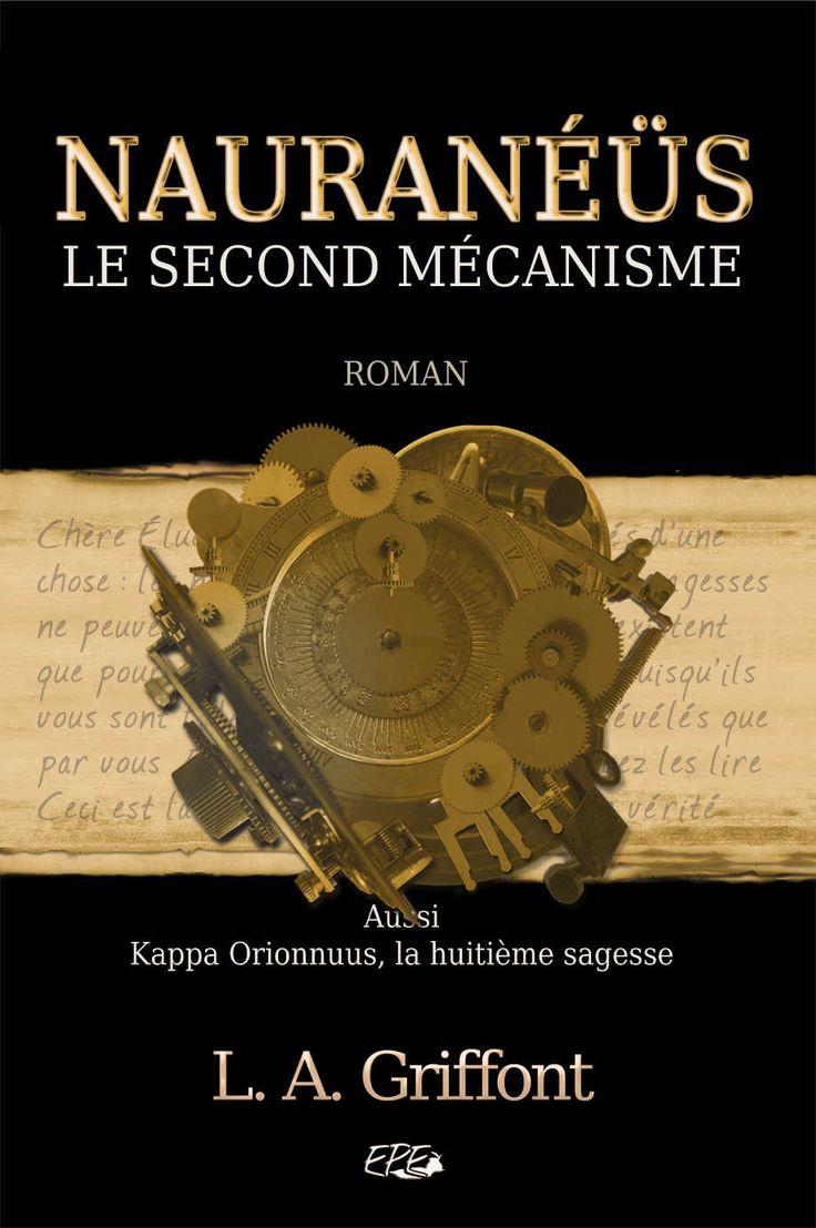 Je suis heureuse de vous présenter mon roman Nauranéüs Le second mécanisme.