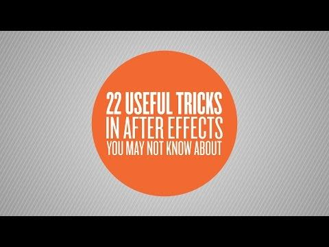 22 Useful Tricks in After Effects You May Not Know About - Part 2 - YouTube