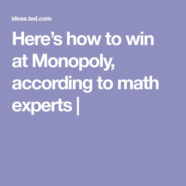 best math expert ideas science fair questions  here s how to win at monopoly according to math experts