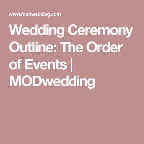 Wedding Ceremony Outline: The Order of Events | MODwedding