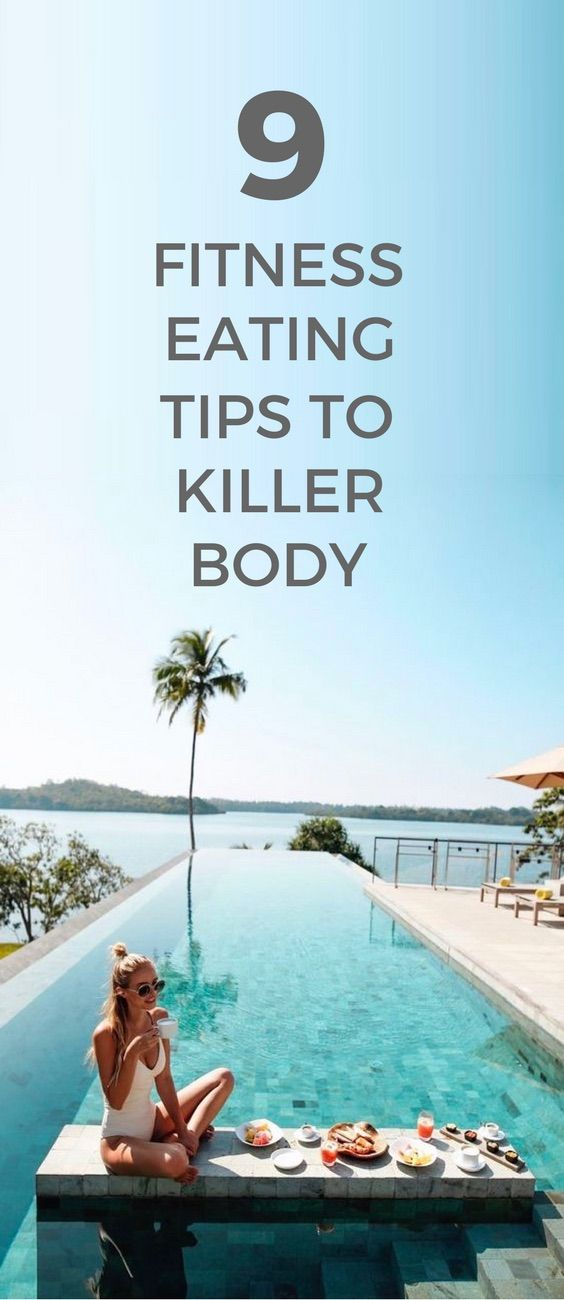 9 fitness and eating tips to a killer body.