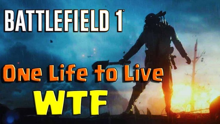 Battlefield 1  | One Life to Live - WTF