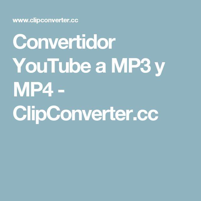 Convertidor YouTube a MP3 y MP4 - ClipConverter.cc