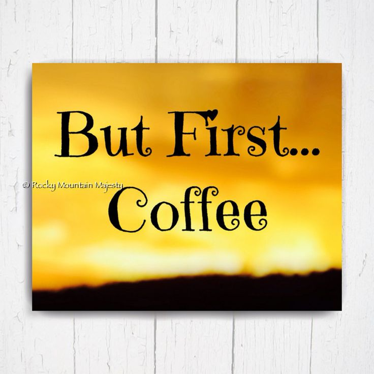 111 best But First Coffee ☕ images on Pinterest | But first coffee ...