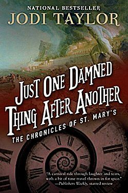 Just One Damned Thing After Another by Jodi Taylor ~ Kittling: Books