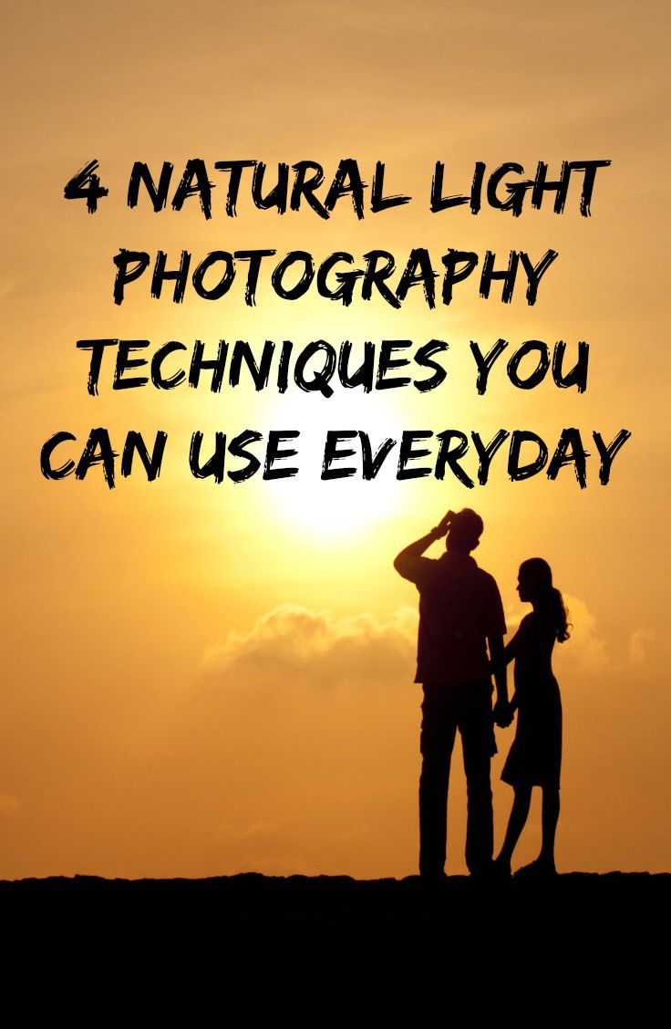 4 natural light photography techniques you can use everyday. www.ThePhotographyExpress.com