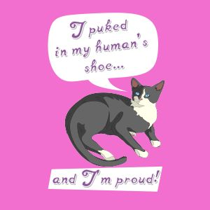I puked in my human's shoe... and I'm proud! Cat tee. | Fabrily
