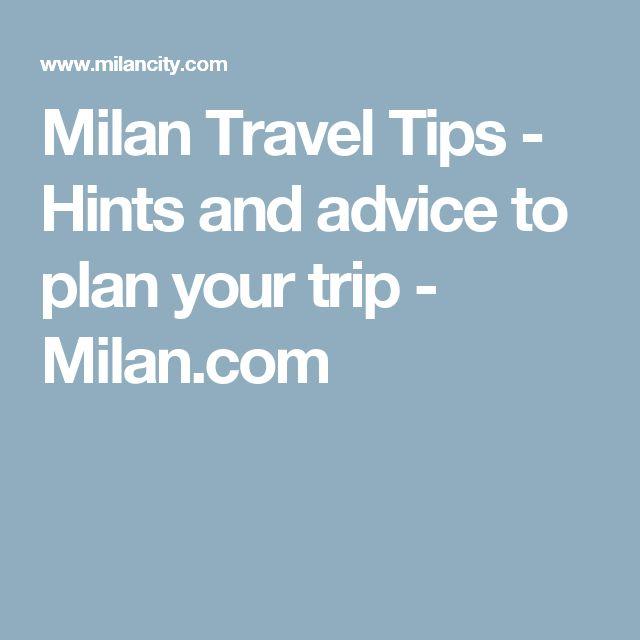 Milan Travel Tips - Hints and advice to plan your trip - Milan.com