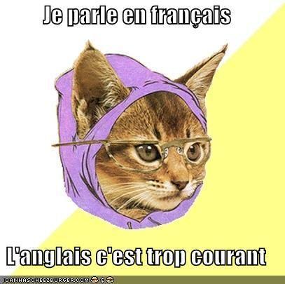 I speak French, English is too mainstream