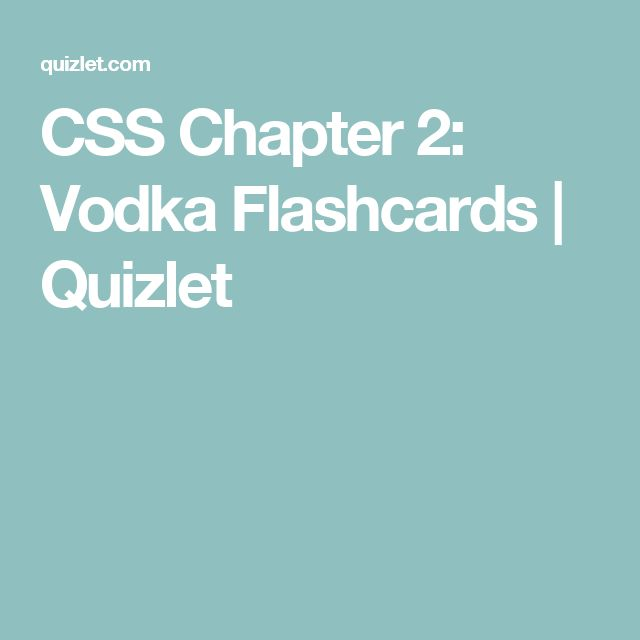 CSS Chapter 2: Vodka Flashcards | Quizlet | CSS | Vodka
