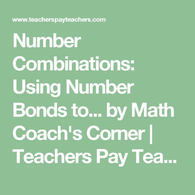Number Combinations: Using Number Bonds to... by Math Coach's Corner | Teachers Pay Teachers