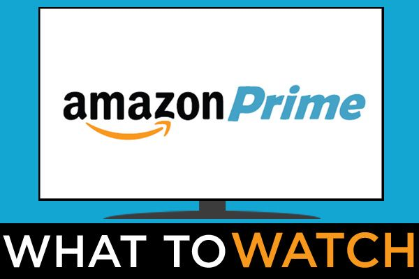 Best Shows on Amazon Prime - Monthly Streaming Guide