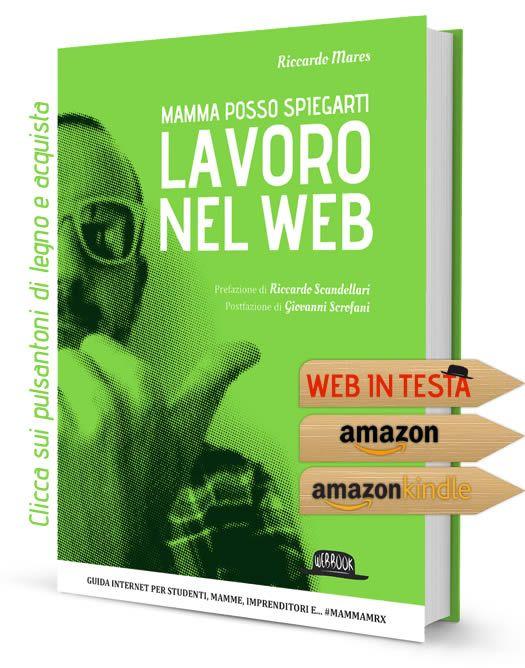 Mamma posso spiegarti: Lavoro nel Web - by Riccardo Mares aka Merlinox