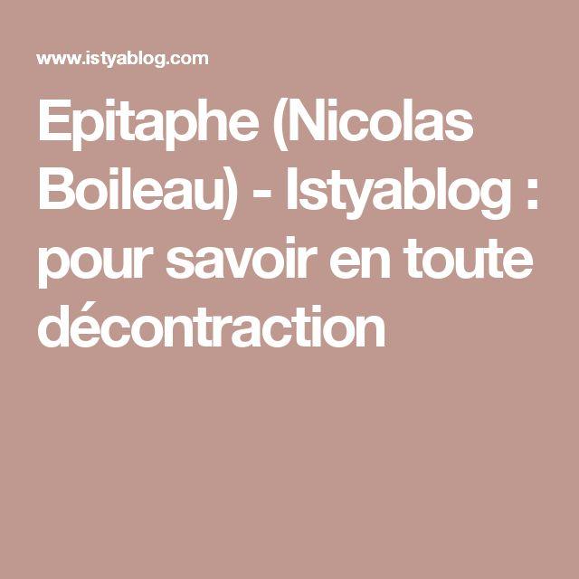 Epitaphe (Nicolas Boileau) - Istyablog : pour savoir en toute décontraction