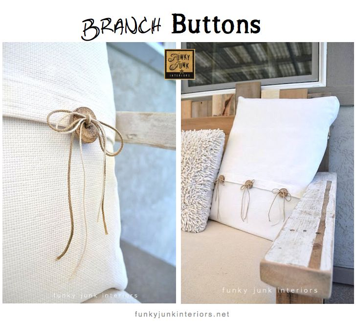 branch buttons - so easy! via Funky Junk Interiors. I have some of these buttons from the yard. I love this pillow idea. Great for the porch.