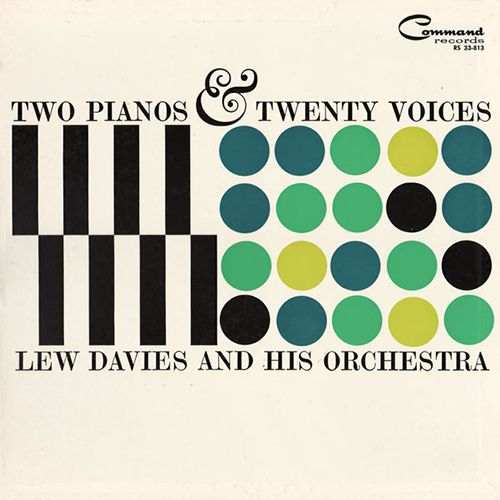 Lew Davies and His Orchestra - Two Pianos & Twenty Voices
