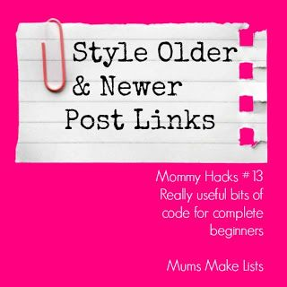How to style older and newer post links to grab readers attention @Mums make lists ... #blogging #blogger #mommyhacks