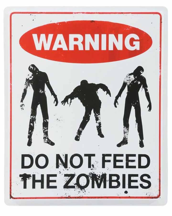Do Not Feed The Zombies Halloween Sign
