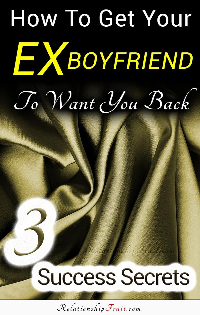 The '3' Success Secrets For How To Get Your Ex Boyfriend To Want You Back |  Love spell that work, Ex boyfriend, Relationship blogs