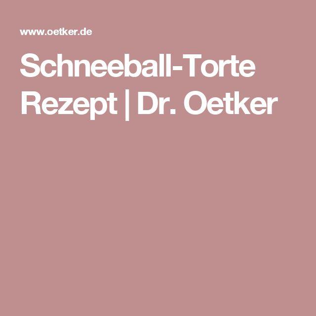 Schneeball-Torte Rezept   Dr. Oetker