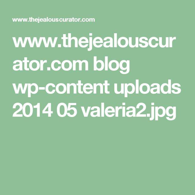 www.thejealouscurator.com blog wp-content uploads 2014 05 valeria2.jpg