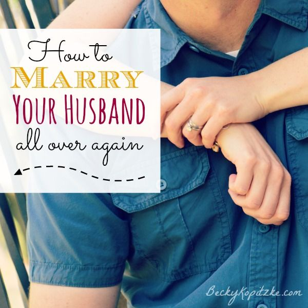 """Need to see your husband with new eyes today? """"How to Marry Your Husband All Over Again"""" from Time Out with Becky Kopitzke - Christian devotions, encouragement and advice for moms and wives."""
