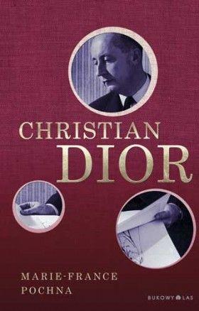 """""""Christian Dior"""" Marie-France Pochna przeł. Daria Demidowicz-Domanasiewicz"""