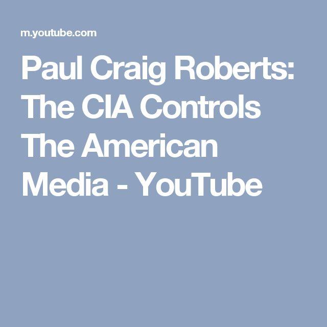 Paul Craig Roberts: The CIA Controls The American Media - YouTube