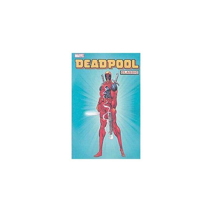 Deadpool Classic 1 (Paperback) (Fabian Nicieza & Rob Liefeld & Mark Waid & Joe Kelly)