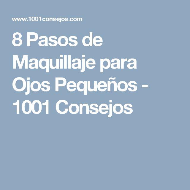 8 Pasos de Maquillaje para Ojos Pequeños - 1001 Consejos