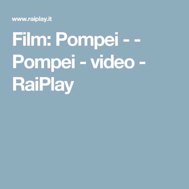Film: Pompei - - Pompei - video - RaiPlay