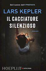 IL CACCIATORE SILENZIOSO un libro di KEPLER LARS pubblicato da Longanesi