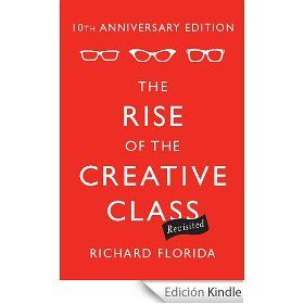 The Rise of the Creative Class--Revisited: 10th Anniversary Edition--Revised and Expanded: And How Its Transforming Work, Leisure, Community and Everyday Life