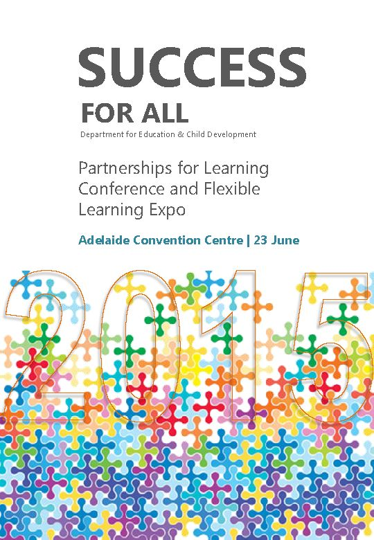 Register to attend the 'Success for all' Conference and Flexible Learning Expo being held at the Adelaide Convention Centre on 23 June 2015  Secondary and primary school staff, key government agency personnel, case managers from non-government youth agencies, local ICAN community partners and DECD staff and partners responsible for student learning initiatives, which includes Flexible Learning Options (FLO).