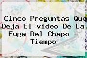 http://tecnoautos.com/wp-content/uploads/imagenes/tendencias/thumbs/cinco-preguntas-que-deja-el-video-de-la-fuga-del-chapo-tiempo.jpg video de la fuga del Chapo. Cinco preguntas que deja el video de la fuga del Chapo - Tiempo, Enlaces, Imágenes, Videos y Tweets - http://tecnoautos.com/actualidad/video-de-la-fuga-del-chapo-cinco-preguntas-que-deja-el-video-de-la-fuga-del-chapo-tiempo/