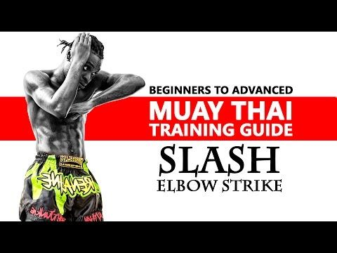 Slash Elbow. Muay Thai Training Guide. Beginners to Advanced - YouTube