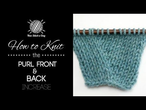 ▶ How to Knit the Purl Front and Back Increase - YouTube