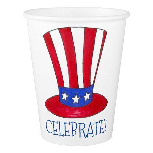 Celebrate July 4th Patriotic Uncle Sam USA America Paper Cup