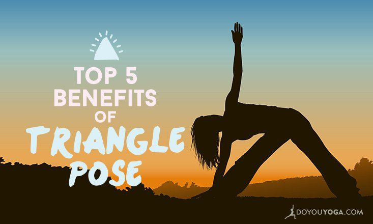 Top 5 Health Benefits of Triangle Pose   Triangle pose ...