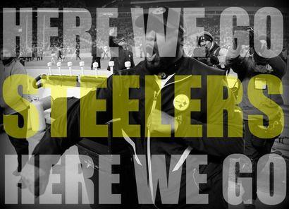 """""""Here we go Steelers, Here We Go!"""" :)"""