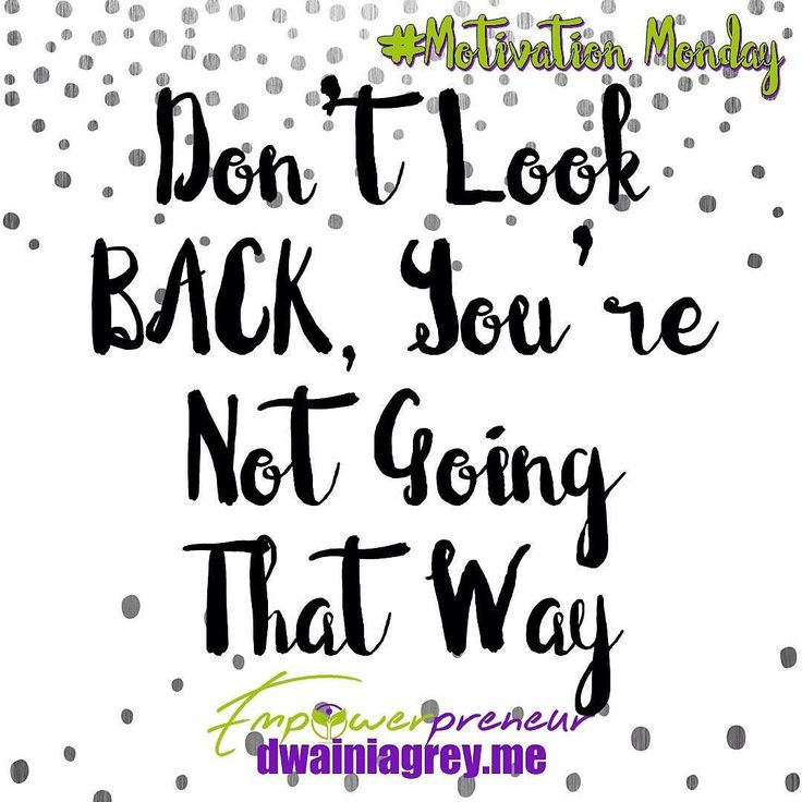 Don't look back - you're not going that way. For 2016 my goal was to keep going forward keep moving and reaching for my goals. Looking back serves no purpose unless you want to remain in the past stagnate stuck. #motivation #motivationmonday #mondaymotivation #affirmation