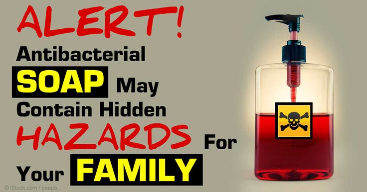 Alert! Antibacterial Soap May Contain Hidden Hazards For Your Family