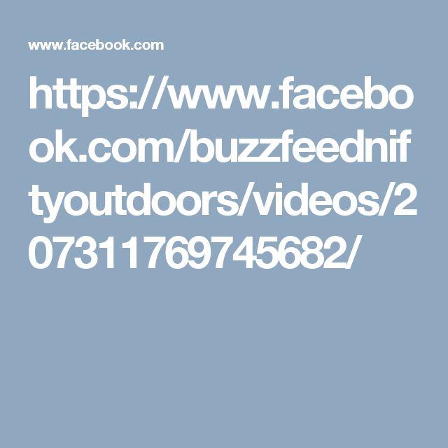 https://www.facebook.com/buzzfeedniftyoutdoors/videos/207311769745682/