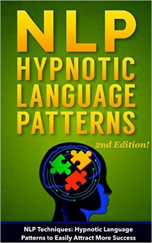 NLP: NLP TECHNIQUES: HYPNOTIC LANGUAGE PATTERNS to Easily Attract More Success (EXPANDED 2ND EDITION - 3 FREE BONUS CHAPTERS!) (NLP books, NLP sales, sales techniques, NLP techniques, NLP Book 4) - Kindle edition by John C. Stanford. Politics & Social Sciences Kindle eBooks @ Amazon.com.