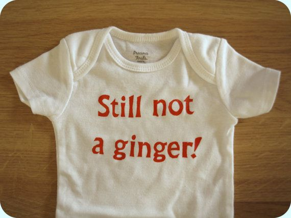 Still not a ginger--Doctor Who baby onesie  (praise baby jesus)