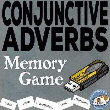 Conjunctive Adverb Memory Game  Editable files!  Revised in 2016!  Are your students having trouble identifying conjunctive adverbs?  Have them play this memory game to reinforce their recognition of these terms.  If you are teaching students about avoiding comma splicesor about combining simple sentences using a semicolon, a conjunctive adverb, and a commathen this will be a helpful activity.