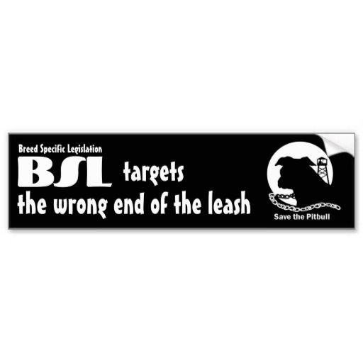 BSL Breed Specific Legislation, Save Pitbull Dog Bumper Sticker