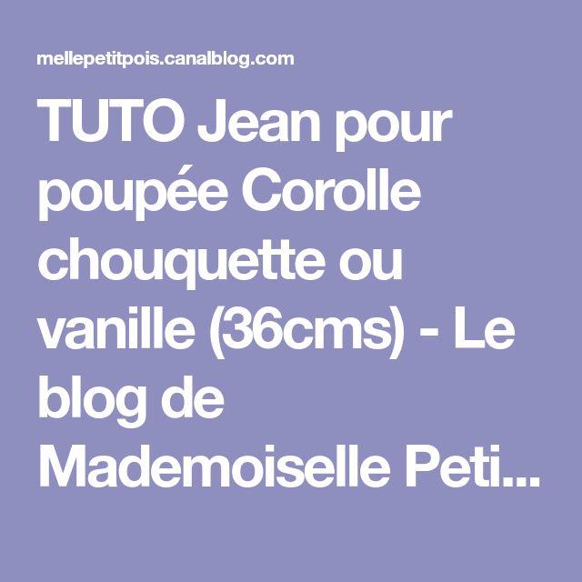TUTO Jean pour poupée Corolle chouquette ou vanille (36cms) - Le blog de Mademoiselle Petit Pois