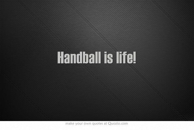 Handball is life!