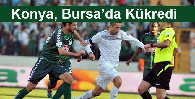 Konya, Bursa'da Kükredi!